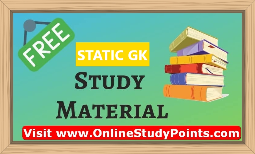 ( www.OnlineStudyPoints.com ) FREE STATIC GK STUDY MATERIAL
