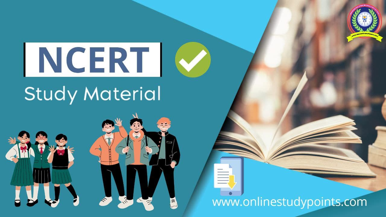 NCERT STUDY MATERIAL FREE PDF DOWNLOAD